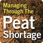 Managing Through The Peat Shortage [Special Report]